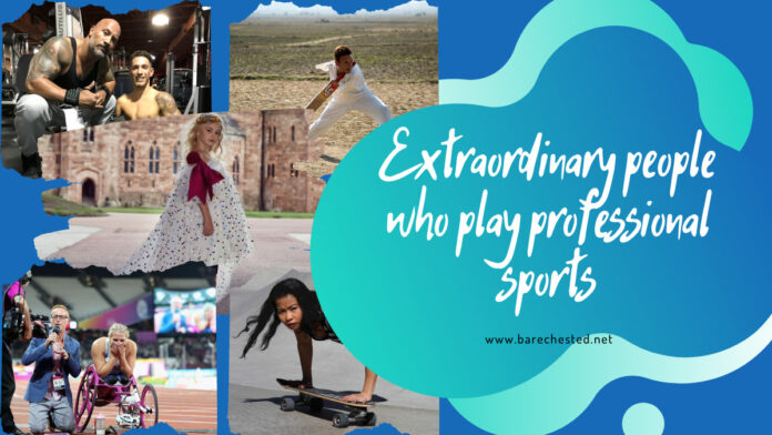 Unusual People Who Play Professional Sports