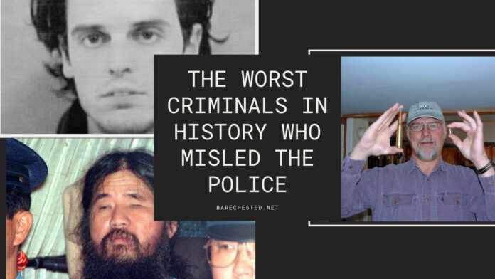 The worst criminals in history who misled the police